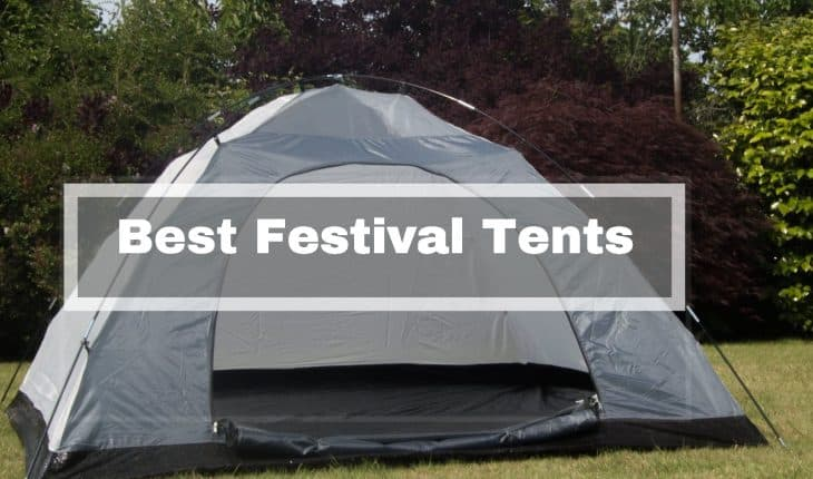 & Best Festival Tents Reviews UK | Buying Guide