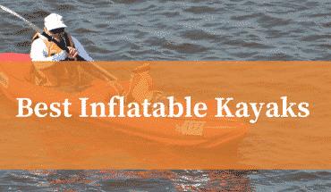 Best Inflatable Kayak Reviews UK