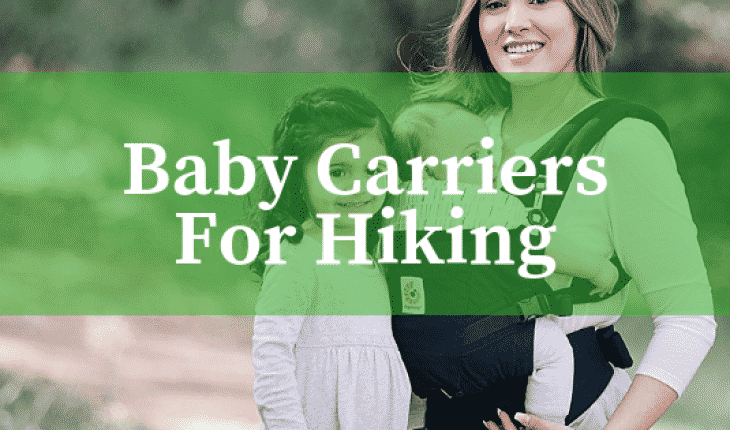 Best Baby Carriers For Hiking Reviews